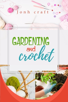gardening and crochet Cover Image
