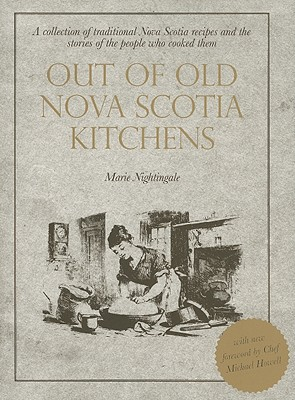 Out of Old Nova Scotia Kitchens: A Collection of Traditional Nova Scotia Recipes and the Stories of the People Who Cooked Them Cover Image