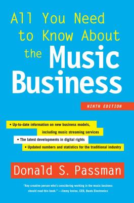 All You Need to Know About the Music Business: Ninth Edition Cover Image