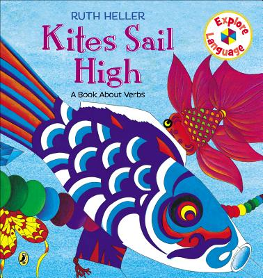 Kites Sail High: A Book About Verbs (Explore!) Cover Image