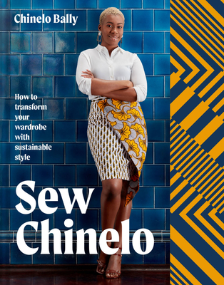 Sew Chinelo: How to Transform Your Wardrobe with Sustainable Style Cover Image