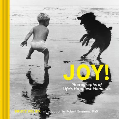 Joy!: Photographs of Life's Happiest Moments (Uplifting Books, Happiness Books, Coffee Table Photo Books) Cover Image