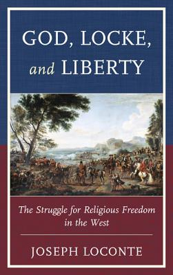 God, Locke, and Liberty: The Struggle for Religious Freedom in the West Cover Image
