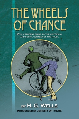 The Wheels of Chance by H.G. Wells: With a student guide to the historical and social context of the novel Cover Image