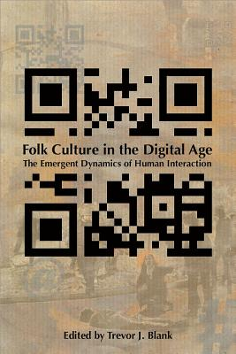 Folk Culture in the Digital Age: The Emergent Dynamics of Human Interaction Cover Image