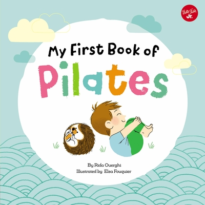 My First Book of Pilates: Pilates for Children (My First Book Of ... Series #1) Cover Image