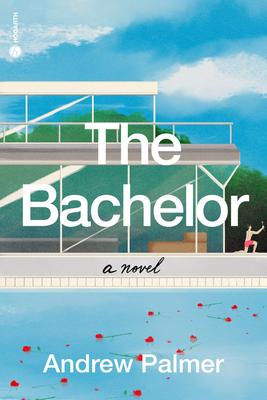 The Bachelor: A Novel Cover Image