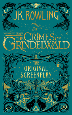 Fantastic Beasts: The Crimes of Grindelwald - The Original Screenplay (Harry Potter) Cover Image