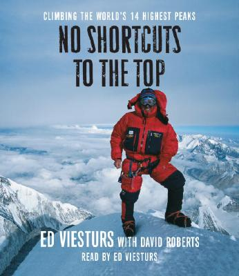 No Shortcuts to the Top: Climbing the World's 14 Highest Peaks Cover Image