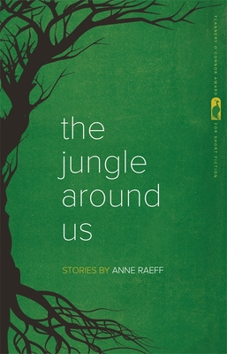 The Jungle Around Us: Stories (Flannery O'Connor Award for Short Fiction #17) Cover Image