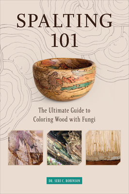 Spalting 101: The Ultimate Guide to Coloring Wood with Fungi Cover Image