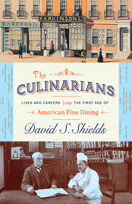 The Culinarians: Lives and Careers from the First Age of American Fine Dining Cover Image