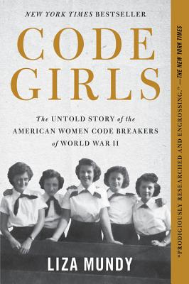 Code Girls: The Untold Story of the American Women Code Breakers of World War II Cover Image