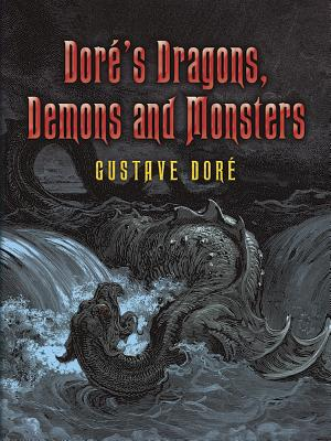 Doré's Dragons, Demons and Monsters (Dover Pictorial Archives) Cover Image