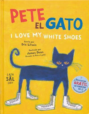 Pete el Gato: I Love My White Shoes = Pete the Cat: I Love My White Shoes Cover Image