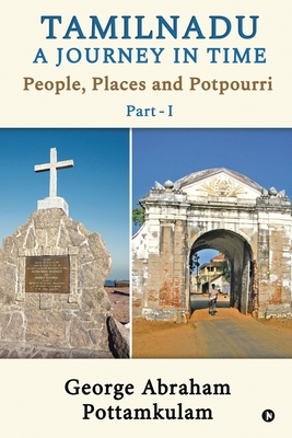 Tamilnadu A Journey in Time Part - 1: People, Places and Potpourri Cover Image