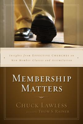 Membership Matters: Insights from Effective Churches on New Member Classes and Assimilation Cover Image