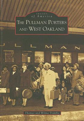 The Pullman Porters and West Oakland (Images of America (Arcadia Publishing)) Cover Image