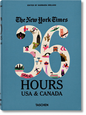The New York Times: 36 Hours USA & Canada, 2nd Edition Cover Image
