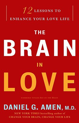 The Brain in Love: 12 Lessons to Enhance Your Love Life Cover Image