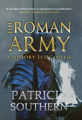 The Roman Army: A History 753BC-AD476 Cover Image