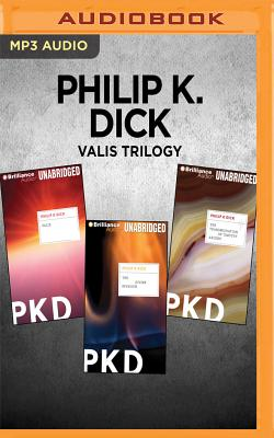 Philip K. Dick Valis Trilogy: Valis, the Divine Invasion, the Transmigration of Timothy Archer Cover Image