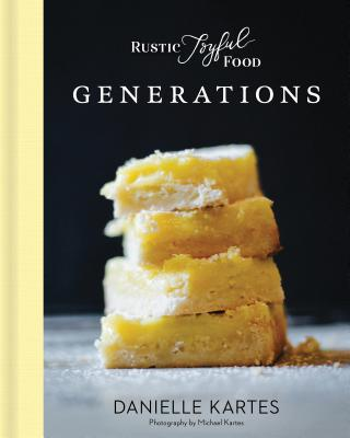 Rustic Joyful Food: Generations Cover Image