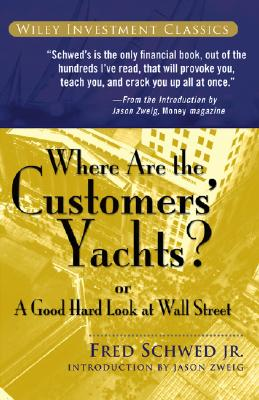 Where Are the Customers' Yachts?: Or a Good Hard Look at Wall Street (Wiley Investment Classics #32) Cover Image