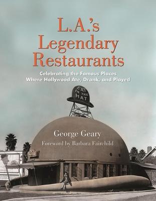 Cover for L.A.'s Legendary Restaurants