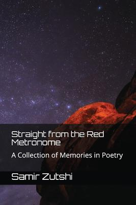 Straight from the Red Metronome: A Collection of Memories in Poetry Cover Image