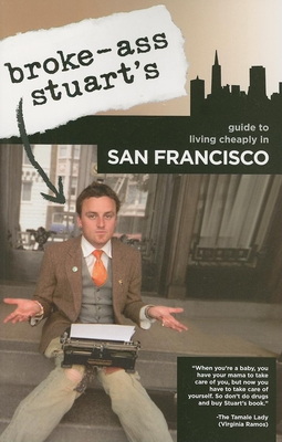 Cover for Broke-Ass Stuart's Guide to Living Cheaply in San Francisco
