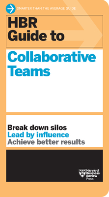 HBR Guide to Collaborative Teams (HBR Guide Series) Cover Image