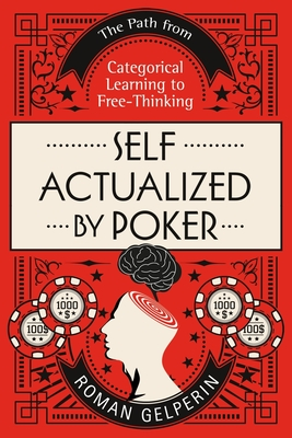 Self-Actualized by Poker: The Path from Categorical Learning to Free-Thinking Cover Image