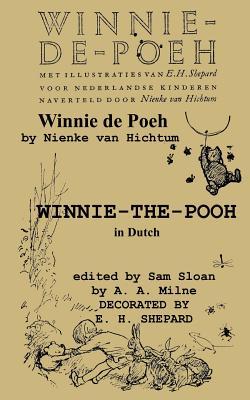 Winnie-de-Poeh Winnie-The-Pooh in Dutch a Translation of A. A. Milne's Winnie-The-Pooh by Nienke Van Hichtum Into Dutch Cover Image