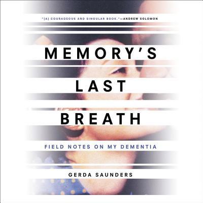 Memory's Last Breath Lib/E: Field Notes on My Dementia Cover Image