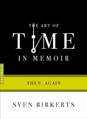 The Art of Time in Memoir: Then, Again (Art of...) Cover Image