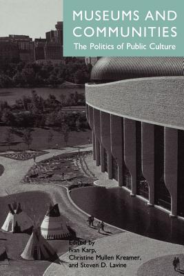Museums and Communities: The Politics of Public Culture Cover Image