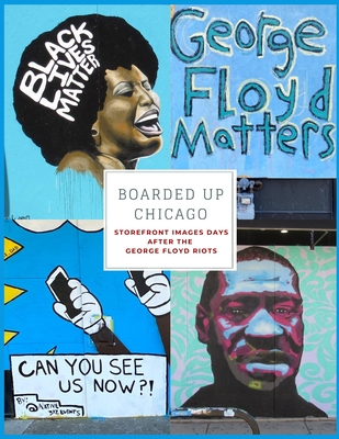 Boarded Up Chicago: Storefront Images Days After the George Floyd Riots Cover Image