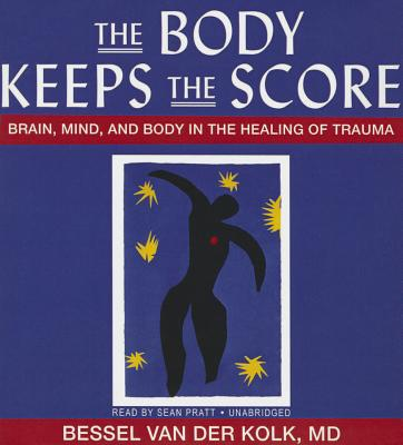 The Body Keeps the Score: Brain, Mind, and Body in the Healing of Trauma Cover Image