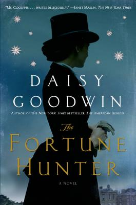 The Fortune Hunter (Hardcover) By Daisy Goodwin