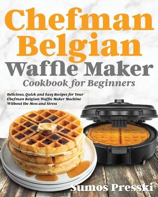 Chefman Belgian Waffle Maker Cookbook Cover Image