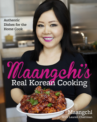 Maangchi's Real Korean Cooking: Authentic Dishes for the Home Cook Cover Image