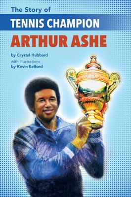 The Story of Tennis Champion Arthur Ashe Cover Image