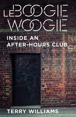 Le Boogie Woogie: Inside an After-Hours Club (Cosmopolitan Life) Cover Image