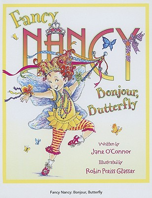 Fancy Nancy Bonjour, Butterfly Cover Image