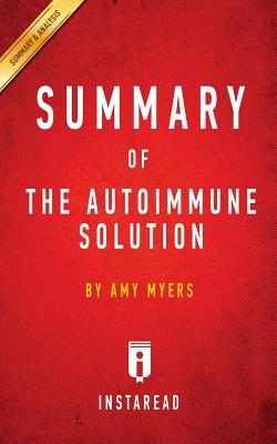 Summary of The Autoimmune Solution: by Amy Myers Includes Analysis Cover Image