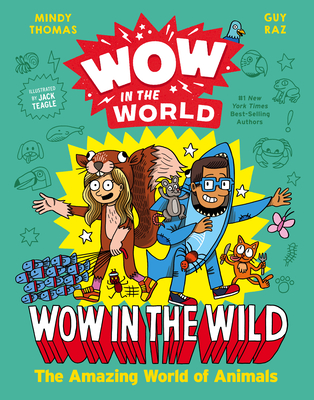 Wow in the World: Wow in the Wild: The Amazing World of Animals Cover Image