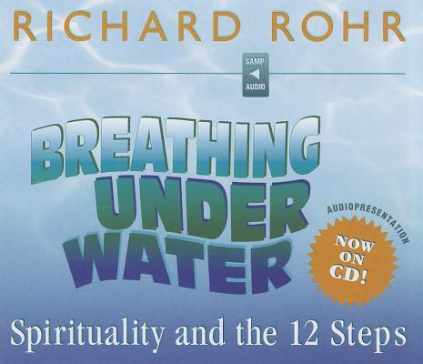 Breathing Under Water: Spirituality and the 12 Steps Cover Image