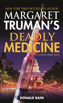 Margaret Truman's Deadly Medicine: A Capital Crimes Novel Cover Image
