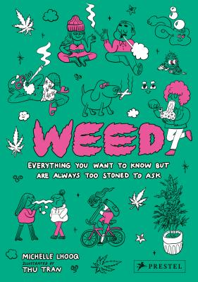 Weed: Everything You Want To Know But Are Always Too Stoned To Ask Cover Image